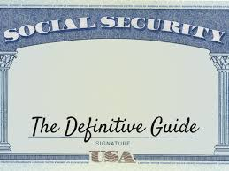 The Definitive Guide To Social Security Benefits
