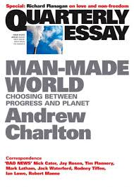 man made world quarterly essay quarterly essay 44 man made world