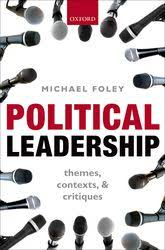 <b>Political Leadership</b>: Themes, Contexts, and Critiques - Oxford ...