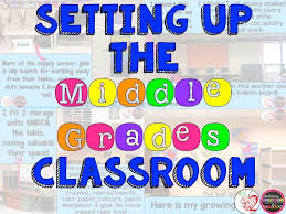 Classroom Design Ideas primary chalkboard blog post about how to organize and set up a middle gradesschool classroom designclassroom