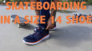 size 14 skater shoes skateboarding in a size 14 shoe youtube