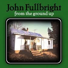 John Fullbright - From The Ground Up - Amazon.com Music