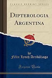 Dipterologia Argentina (Classic Reprint) by Arribalzaga, Felix Lynch -  Amazon.ae