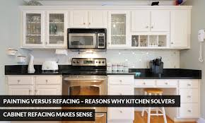 cabinet refacing vs painting. Plain Painting Painting Versus Refacing U2013 Reasons Why Kitchen Solvers Cabinet  Makes Sense Intended Vs Franchise
