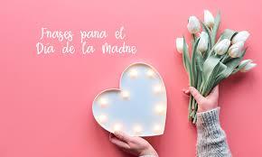 Y lo sentimos en nuestro. 30 Frases Para Desear Felicidades A Mama Por El Dia De La Madre