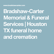 bradshaw carter memorial funeral services houston tx funeral home and cremation