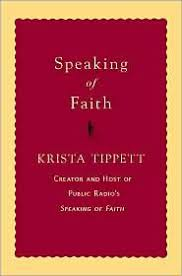 review essay speaking of faith by krista tippett brandon row former diplomat yale divinity school graduate and public radio host krista tippett built this principle into speaking of faith