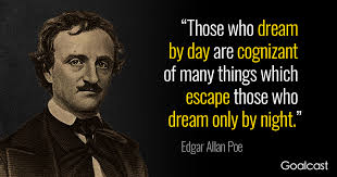 Edgar Allan Poe Quote Dreaming By Day Vs Night Goalcast Awesome Edgar Allan Poe Quotes