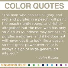 Quotes About Color by John Ruskin| Sensational Color via Relatably.com
