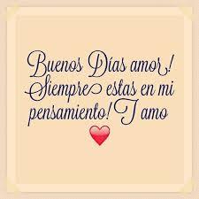 Good Morning Mi Amor Quotes Best of Buenos Días Amor Brenda Pinterest Amor