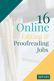 online editing and proofreading jobsproofreading help make good writing great when you work from home as an online editor or proofreader