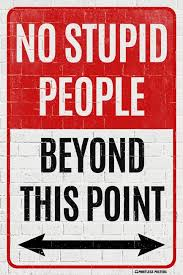 No Stupid People Beyond This Point Poster Pointless Posters