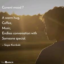 Current Mood A Warm Hu Quotes Writings By Sagar Kambale