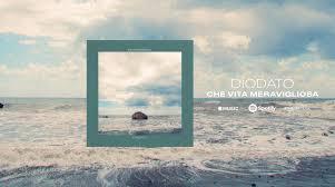 """DIODATO – Il nuovo singolo """"CHE VITA MERAVIGLIOSA"""" da oggi ..."""