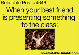 Best Friend Funny Quotes Interesting When Your Best Friend Is Presenting Something To Class Funny Quotes