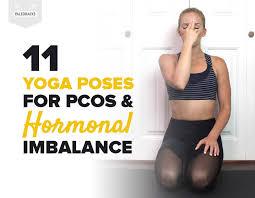 11 Yoga Poses For Pcos Hormonal Imbalance Paleohacks Blog