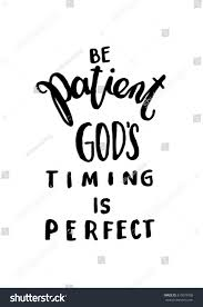 Gods Timing Quotes Unique Be Patient Gods Timing Perfect Hand Stock Vector Royalty Free