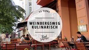 11 Cafés Und Restaurants Im Weinbergsweg Die Ihr Kennen Solltet