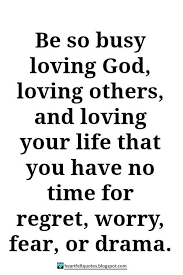 God Love Quotes Beauteous Heartfelt Quotes Be So Busy Loving God Loving Others And Loving