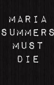 Maria Summers Must Die - I Get Outta Town - Wattpad