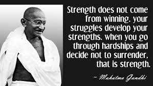 Ghandi Quote Enchanting Strength Doesn't Come From Winning Your Struggles Develop Your