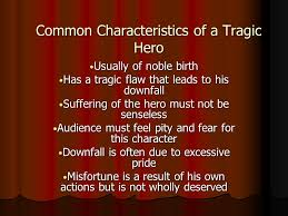 common characteristics of a tragic hero usually of noble birth  1 common characteristics