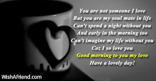 Good Morning Soulmate Quotes Best of Good Morning Message For Wife You Are Not Someone I Love