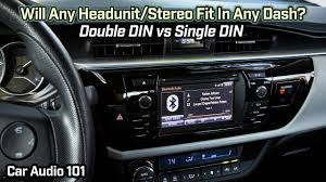 Will Any Head Unit Stereo Fit Any Car Double Din Vs Single Din