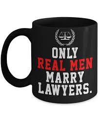 Lawyer Attorney Mug Only Real Men Marry Lawyers Funny Funny