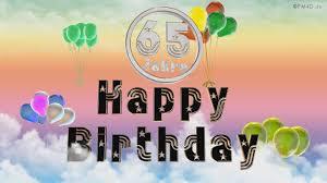 Happy Birthday 65 Jahre Geburtstag Video 65 Jahre Happy Birthday To