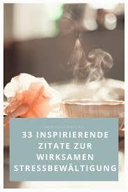 33 Inspirierende Zitate Zur Wirksamen Stressbewältigung Soulsweet