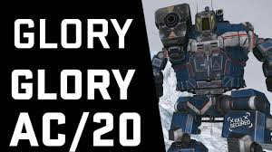 Glory Glory Ac 20 Mechwarrior Online Mech Review