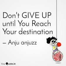 Quotes About Giving Up Adorable Don't GIVE UP Until You R Quotes Writings By Anju Anjuzz
