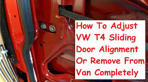 vw t4 how to adjust alignment or remove sliding door from van