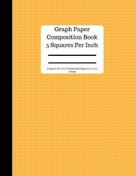 Orange Graph Paper Composition Book 5 Square Per Inch 50 Sheets 100 Pg 8 5 X 11 5 Squares Per Inch Blank Graphing Paper Notebook Large 8 5 X 11