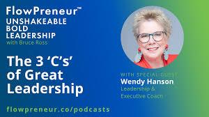Ep7: The 3 'C's' of Great Leadership with Wendy Hanson – FlowPreneur™