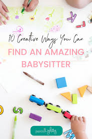 How To Be A Good Baby Sitter How To Find A Good Babysitter Try These 10 Places Parent Lightly