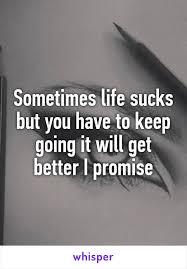 Sometimes Life Sucks But