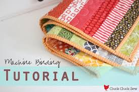 Machine Binding Tutorial | Cluck Cluck Sew & So I'm going to skim over binding basics fairly quickly in order to share  with you how I machine bind my quilts to ... Adamdwight.com