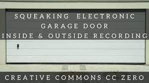 squeaky garage doorSQUEAKING  CREAKING ELECTRONIC GARAGE DOOR CC Zero  YouTube