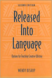 Released Into Language: Bishop, Wendy: 9780966323313: Amazon.com: Books
