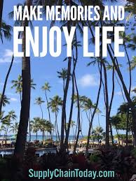 Enjoy Life Quotes Extraordinary Enjoy Life Quotes Supply Chain Today