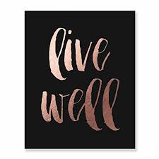 live well rose gold foil print black wall art script poster inspirational quote health lifestyle home decor office wall art 5 inches x 7 inches a42  on rose gold wall art quotes with live well rose gold foil print black wall art script poster