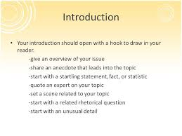 persuasive essay writing the art of persuading someone to think  introduction your introduction should open a hook to draw in your reader