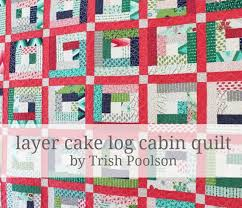layer cake log cabin quilt moda bake shop