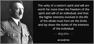 Unity Quotes Interesting Adolf Hitler Quote The Unity Of A Nation's Spirit And Will Are Worth