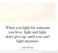 Quotes About Fighting For The One You Love Simple Fighting For You Message