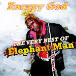 Energy God: The Very Best of Elephant Man [18 Tracks]
