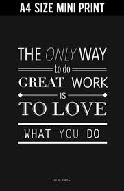 office posters motivational. Mini Prints, Love What You Do | Steve Jobs Quote Print, - Office Posters Motivational
