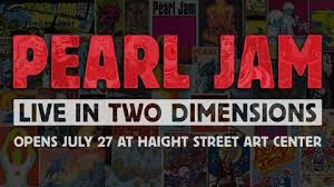 Opening Reception for <b>PEARL JAM</b>: LIVE IN TWO DIMENSIONS ...